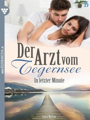 cover image of Der Arzt vom Tegernsee 15 – Arztroman