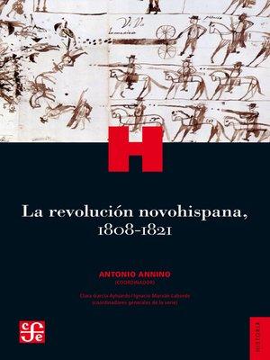 cover image of La revolución novohispana, 1808-1821