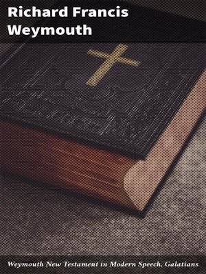 cover image of Weymouth New Testament in Modern Speech, Galatians