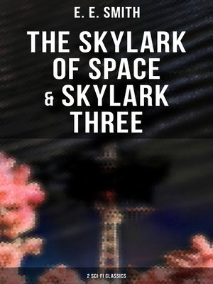 cover image of The Skylark of Space & Skylark Three (2 Sci-Fi Classics)