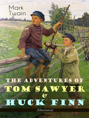 cover image of The Adventures of Tom Sawyer & Huck Finn (Illustrated)