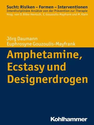 cover image of Amphetamine, Ecstasy und Designerdrogen