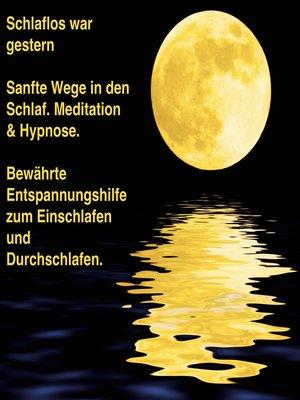 cover image of Sanfte Wege in den Schlaf--Meditation & Hypnose--Bewährte Entspannungshilfe zum Einschlafen und Durchschlafen