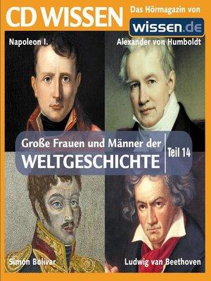 cover image of Teil 14: Napoleon I., Alexander von Humboldt, Ludwig van Beethoven, Simón Bolívar