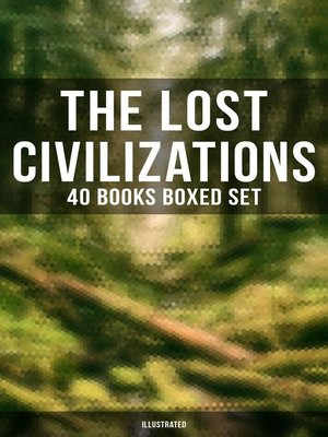 cover image of The Lost Civilizations--40 Books Boxed Set (Illustrated)