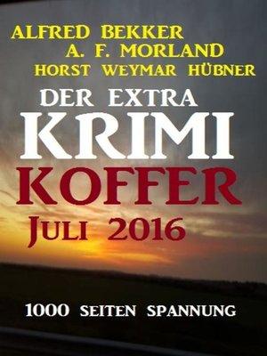 cover image of Der Extra Krimi-Koffer Juli 2016