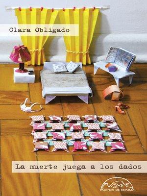 cover image of La muerte juega a los dados