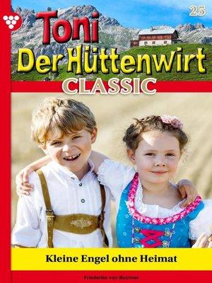 cover image of Toni der Hüttenwirt Classic 25 – Heimatroman