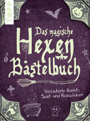 cover image of Das magische Hexen-Bastelbuch