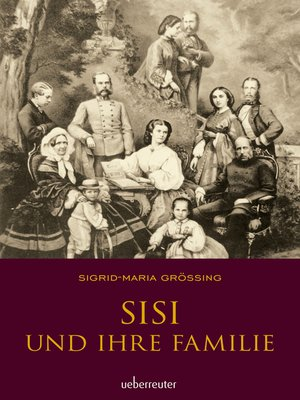 cover image of Sisi und ihre Familie