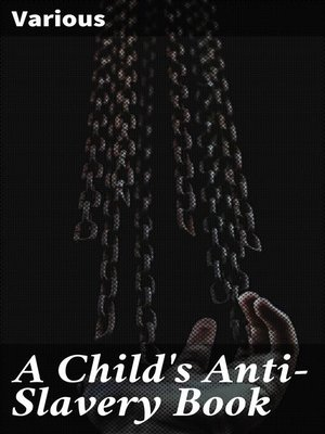 cover image of A Child's Anti-Slavery Book