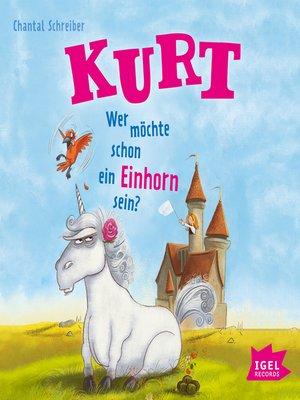 cover image of Kurt 1. Wer möchte schon ein Einhorn sein?