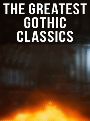 cover image of The Greatest Gothic Classics