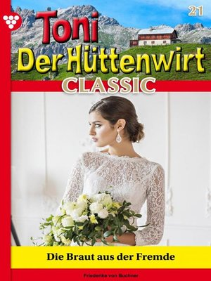 cover image of Toni der Hüttenwirt Classic 21 – Heimatroman