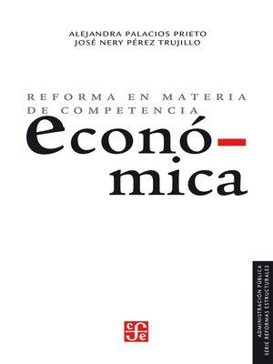 cover image of Reforma en materia de competencia económica