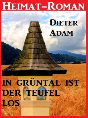 cover image of Heimat-Roman--In Grüntal ist der Teufel los