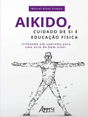 cover image of Aikido, Cuidado de si e Educação Física