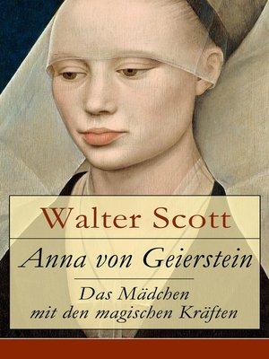 cover image of Anna von Geierstein--Das Mädchen mit den magischen Kräften