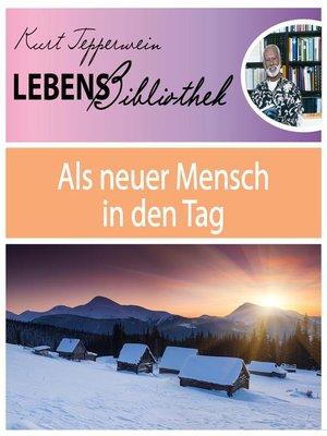 cover image of Lebens Bibliothek--Als neuer Mensch in den Tag