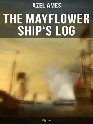 cover image of The Mayflower Ship's Log (Volume 1-6)