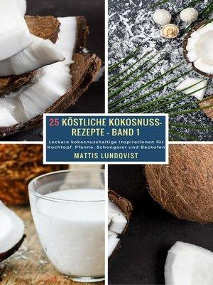 cover image of 25 Köstliche Kokosnuss-Rezepte--Band 1