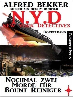cover image of N.Y.D.--Nochmal zwei Morde für Bount Reiniger (New York Detectives)