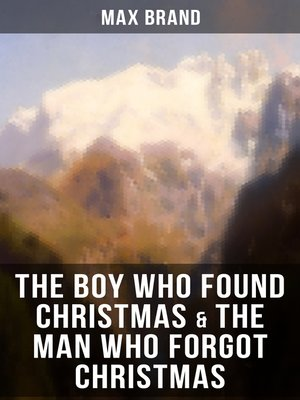 cover image of THE BOY WHO FOUND CHRISTMAS & THE MAN WHO FORGOT CHRISTMAS