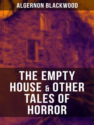 cover image of THE EMPTY HOUSE & OTHER TALES OF HORROR