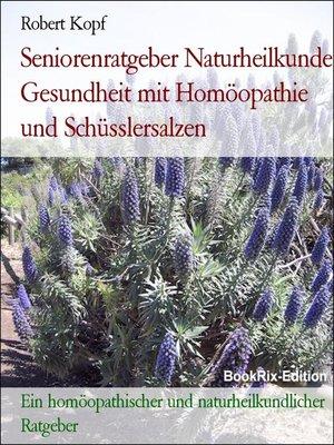 cover image of Seniorenratgeber Naturheilkunde Gesundheit mit Homöopathie und Schüsslersalzen