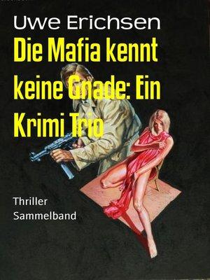 cover image of Die Mafia kennt keine Gnade