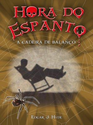 cover image of Hora do espanto--A cadeira de balanço