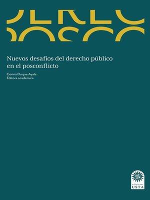 cover image of Nuevos desafíos del derecho público en el posconflicto