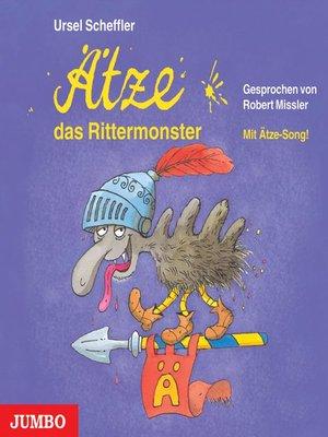 cover image of Ätze, das Rittermonster