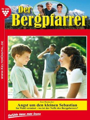 cover image of Der Bergpfarrer 400 – Heimatroman