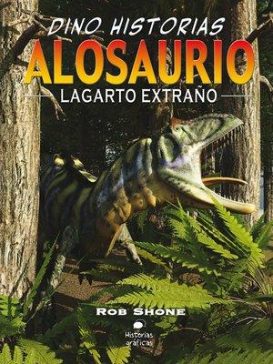 cover image of Alosaurio. Lagarto extraño