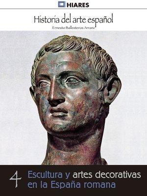 cover image of Escultura y artes decorativas de la España romana