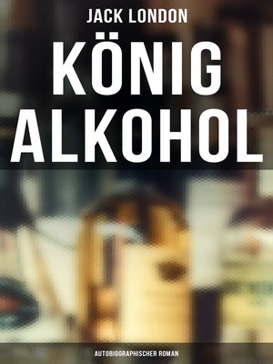 cover image of König Alkohol (Autobiographischer Roman)