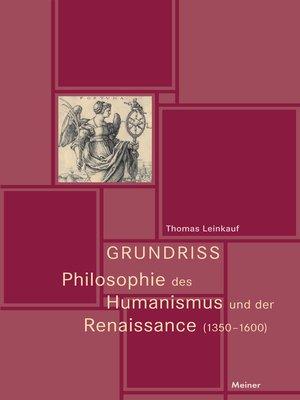 cover image of Grundriss Philosophie des Humanismus und der Renaissance (1350-1600)