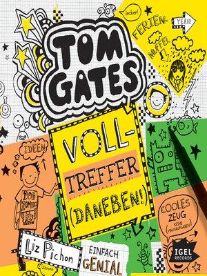 cover image of Tom Gates. Volltreffer. (Daneben!)