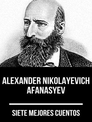 cover image of 7 mejores cuentos de Alexander Nikolayevich Afanasyev