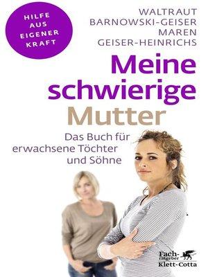 cover image of Meine schwierige Mutter