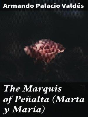 cover image of The Marquis of Peñalta (Marta y María)