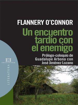 cover image of Un encuentro tardío con el enemigo