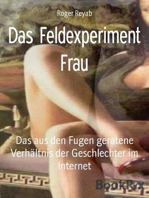 cover image of Das Feldexperiment Frau