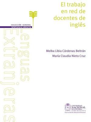 cover image of El trabajo en red de docentes de inglés