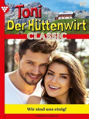 cover image of Toni der Hüttenwirt Classic 57 – Heimatroman