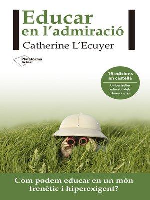 cover image of Educar en l´admiració