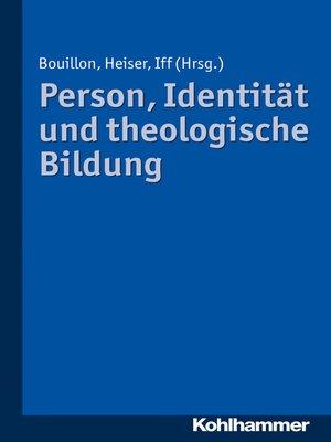 cover image of Person, Identität und theologische Bildung