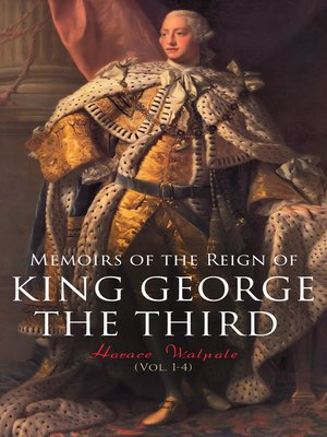 cover image of Memoirs of the Reign of King George the Third (Volume 1-4)