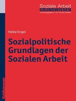 cover image of Sozialpolitische Grundlagen der Sozialen Arbeit